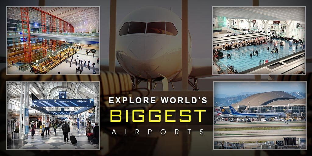 World's Biggest Airports