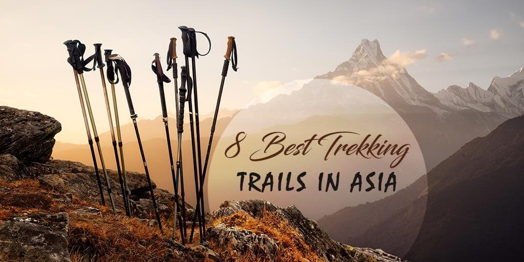 8 Best Trekking Trails