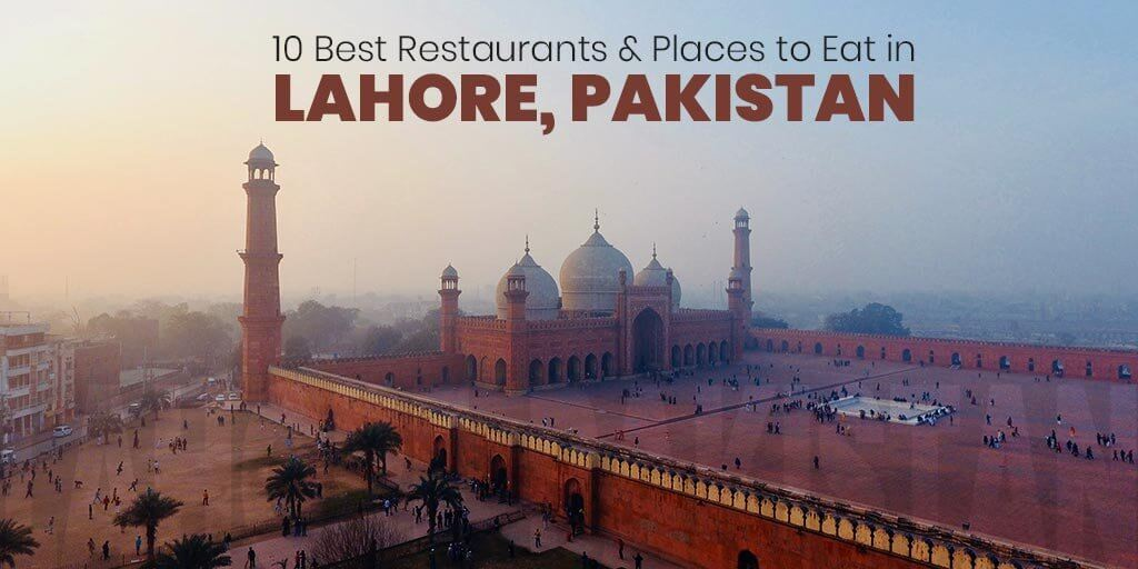 10 Best Restaurants & Places to Eat in Lahore