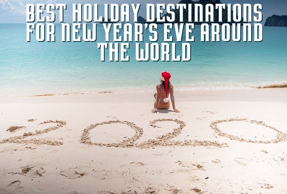 Best Holiday Destinations for New Year's Eve Around the World 2020