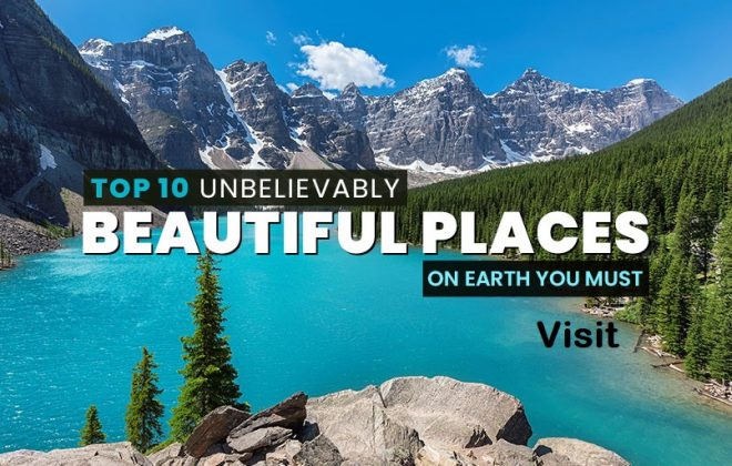 Most beautiful places in the world to visit, top 10 unbelievably beautiful places on Earth to visit, Moraine Lake, Deosai National park, valley of flowers, hitachi park, tunnel of love, ice caves, crystal beach, beautiful destinations