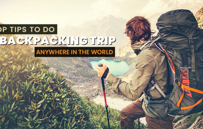Top tips to do a backpacking trip anywhere in the world, backpacking, hitchhiking, travelling, trekking, hike, backpack, rucksack, cheap flight tickets