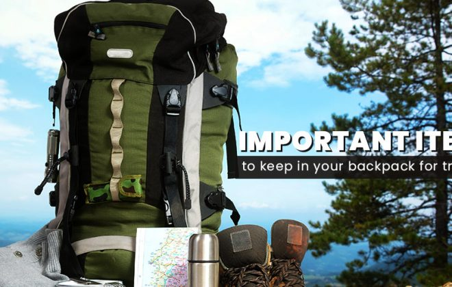 travel tips, trekking tips, Important items to keep in your backpack for trekking, hiking, camping, trekking, mountains, hills, snow, adventure
