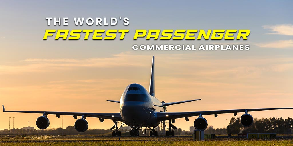 The World's Fastest Passenger Commercial Airplanes, airbus, boeing, concorde, tupolev, fastest jet, jet fighter, speed of sound, sound barrier
